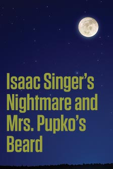 Isaac Singer's Nightmare & Mrs. Pupko's Beard